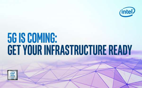 5G Is Coming: Get Your Infrastructure Ready