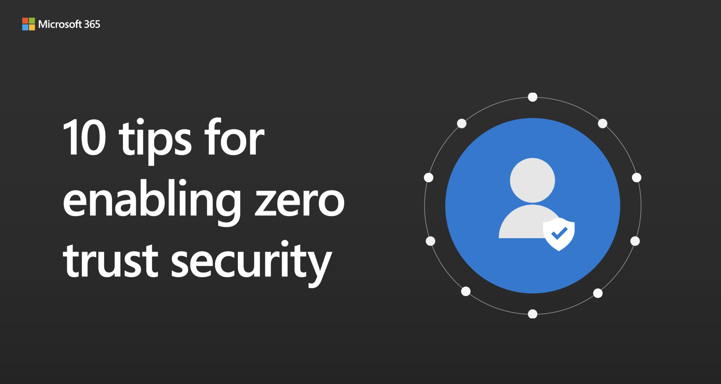 10 tips for enabling Zero Trust security